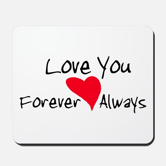 Love You Forever and Always Mousepad