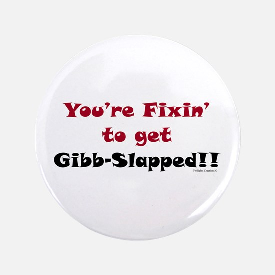 "Fixen To Get G-slapped 3.5"" Button"