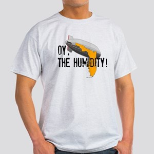Oy, The Humidity! Light T-Shirt