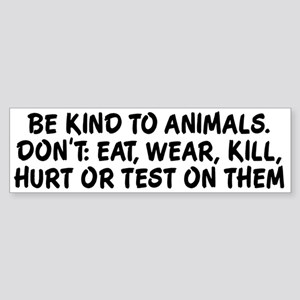 Be kind to animals Sticker (Bumper)
