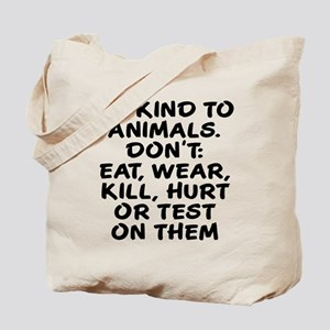 Be kind to animals Tote Bag