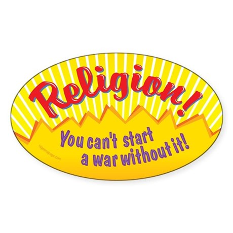 Religion-You Can't Start A War Without It Sticker