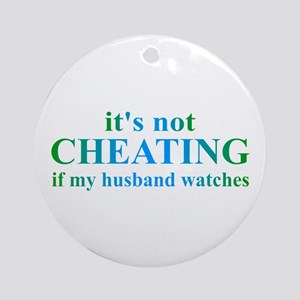 Husband Watches... Ornament (Round)