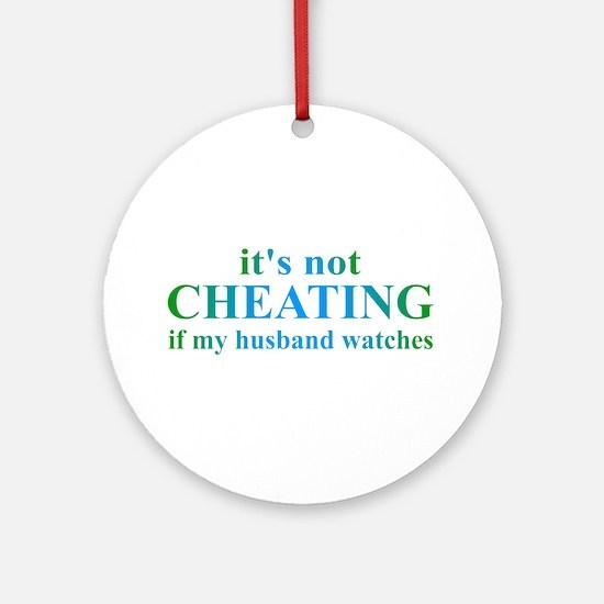 Husband Watches... Ornament (Round)