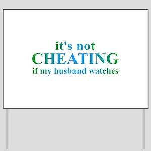 Husband Watches... Yard Sign