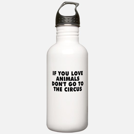 Don't go to the circus Water Bottle