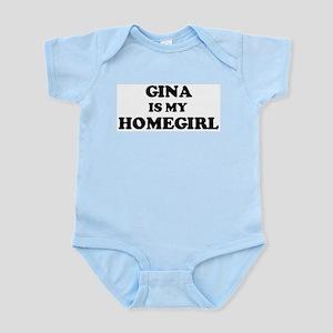 Gina Is My Homegirl Infant Creeper