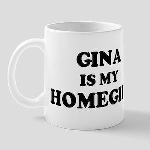 Gina Is My Homegirl Mug