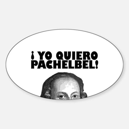 Yo Quiero Pachelbel Sticker (Oval)