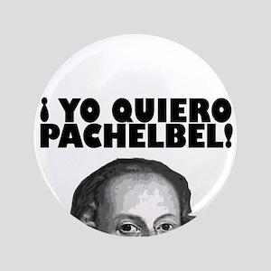 """Yo Quiero Pachelbel 3.5"""" Button"""