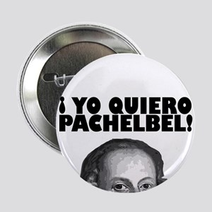 """Yo Quiero Pachelbel 2.25"""" Button"""