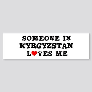 Someone in Kyrgyzstan Bumper Sticker