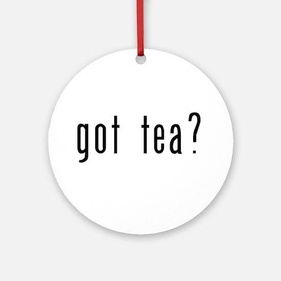 got tea? Ornament (Round)