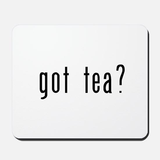 got tea? Mousepad