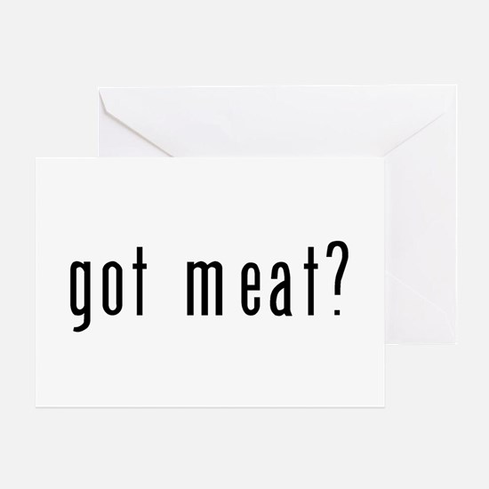 got meat? Greeting Card
