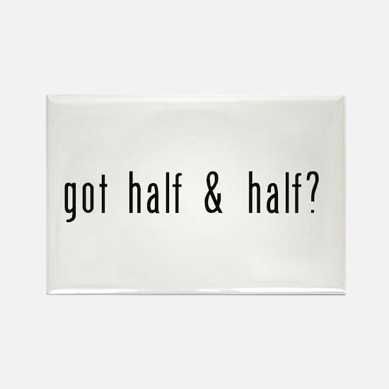 got half & half? Rectangle Magnet