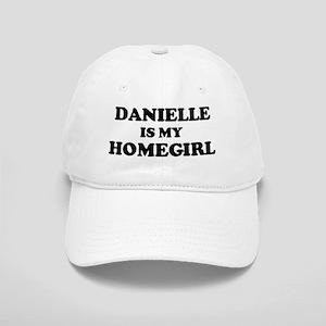 Danielle Is My Homegirl Cap