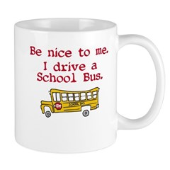 Be nice to bus driver Mug