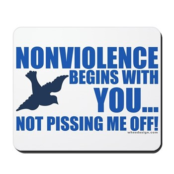 Nonviolence Begins with You.. Mousepad