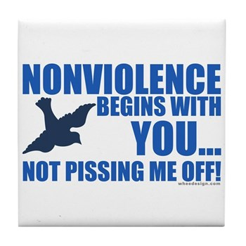 Nonviolence Begins with You... Tile Coaster