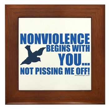 Nonviolence Begins with You... Framed Tile