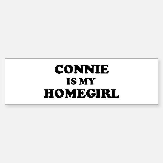 Connie Is My Homegirl Bumper Bumper Bumper Sticker