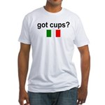 Got Cups? We Do! Fitted T-Shirt