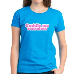 Women's Dark T-Shirt / Cuddle me senseless