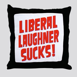Liberal Laughner Sucks! Throw Pillow