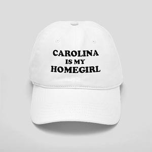 Carolina Is My Homegirl Cap