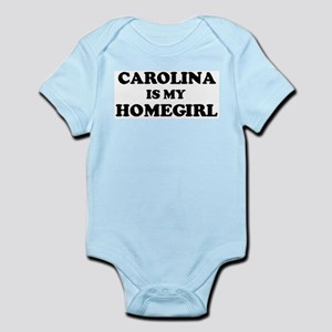 Carolina Is My Homegirl Infant Creeper