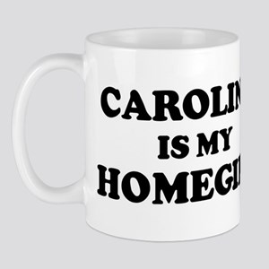 Carolina Is My Homegirl Mug
