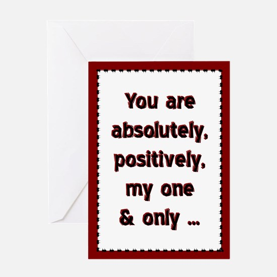 """...My One & Only..."" Greeting Card"
