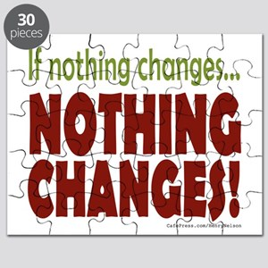 If Nothing Changes, Nothing Changes Puzzle