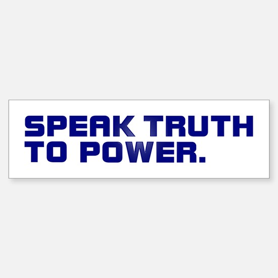 SPEAK TRUTH TO POWER Bumpersticker
