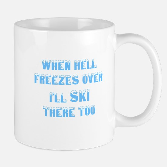 Cool When hell freezes Mug