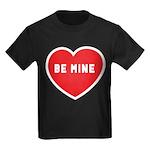 Be Mine Kids Dark T-Shirt