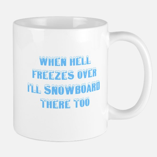 Funny When hell freezes Mug