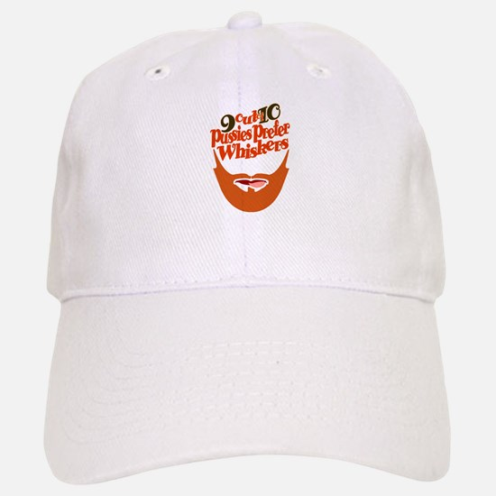 9 out of 10 Pussies Prefer Whiskers Baseball Baseball Cap