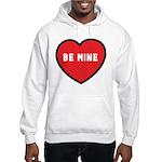 Be Mine Hooded Sweatshirt