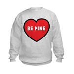 Be Mine Kids Sweatshirt