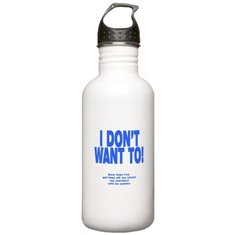 I Don't Want To! Stainless Water Bottle 1.0L