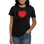 I Love ... Personal Name Women's Dark T-Shirt