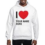 I Love ... Personal Name Hooded Sweatshirt