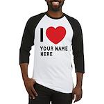 I Love ... Personal Name Baseball Jersey