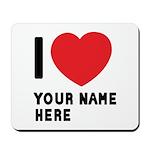 I Love ... Personal Name Mousepad