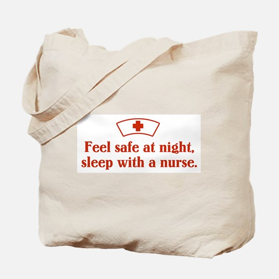 Feel safe at night, sleep with a nurse. Tote Bag