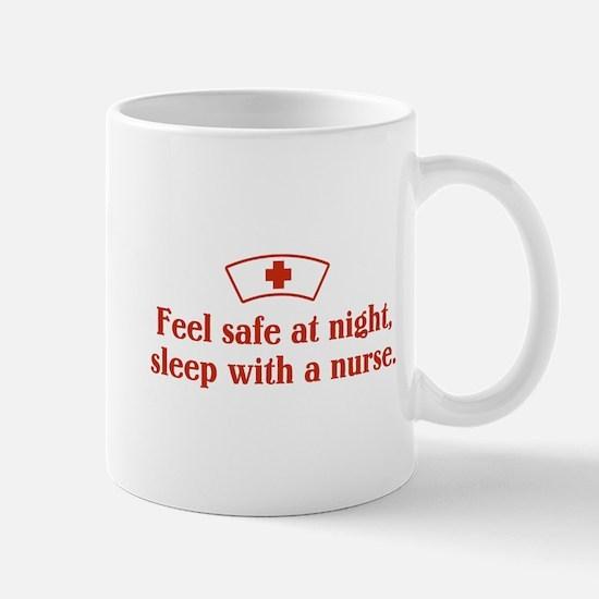 Feel safe at night, sleep with a nurse. Mug