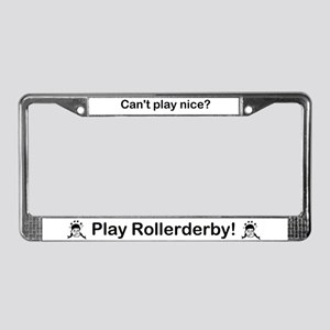 Can't play nice... License Plate Frame