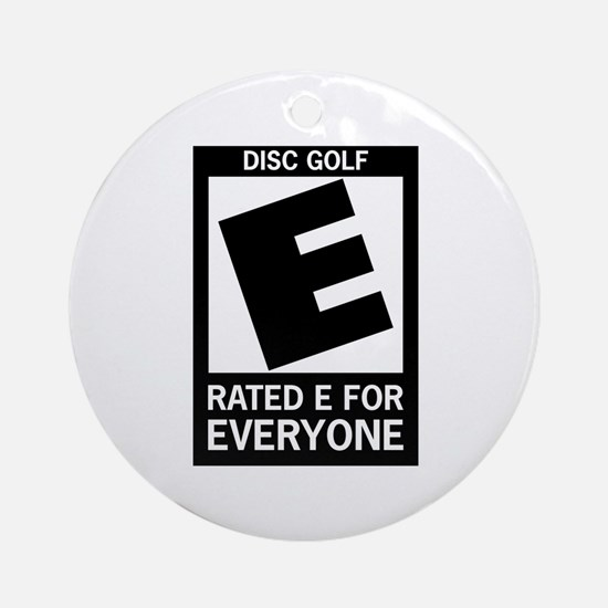 Rated E Disc Golf Ornament (Round)